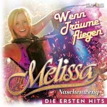 Melissa Naschenweng: Wenn Träume fliegen: Die ersten Hits, CD