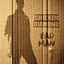 Chicken Diamond: Bad Man, LP