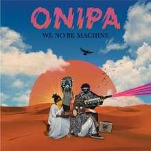 Onipa: We No Be Machine, 2 LPs