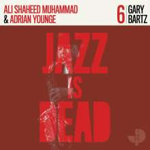 Gary Bartz, Adrian Younge & Ali Shaheed Muhammad: Jazz Is Dead 6, LP