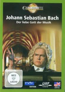 Johann Sebastian Bach - Der liebe Gott der Musik, DVD
