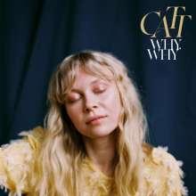 Catt: Why, Why (White Vinyl), LP