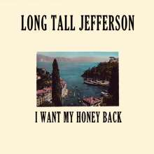 Long Tall Jefferson: I Want My Honey Back, LP