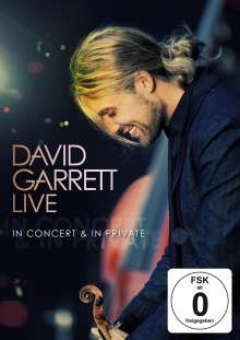 David Garrett (geb. 1980): David Garrett Live: In Concert & In Private, DVD