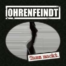 Ohrenfeindt: Tanz nackt.(Limited-Fanbox), CD