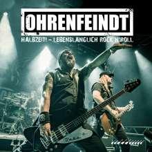 Ohrenfeindt: Halbzeit - Lebenslänglich Rock'n'Roll, 2 CDs