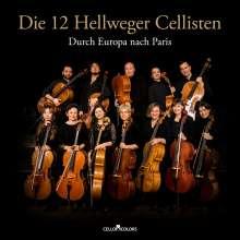 Die 12 Hellweger Cellisten - Durch Europa nach Paris, CD