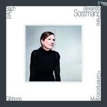 Alexandra Sostmann - Bach, Byrd, Gibbons + Contemporary Music (180g), LP