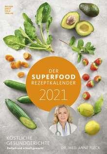 Anne Fleck: Der Superfood-Rezeptkalender 2021 - Rezeptkalender, Kalender