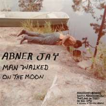 Abner Jay: Man Walked On The Moon, LP