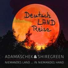 Klaus Adamaschek & Shiregreen: Deutsch LAND Reise, CD
