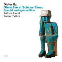 Dieter Ilg (geb. 1961): Otello Live At Schloss Elmau (180g) (Limited Edition), LP