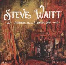 Steve Waitt: Stranger In A Stranger Land, CD