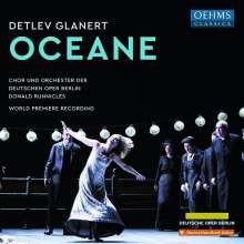 Detlev Glanert (geb. 1960): Oceane (Oper), 2 CDs