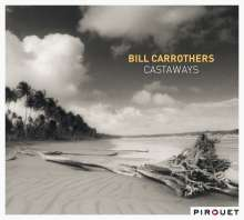 Bill Carrothers (geb. 1964): Castaways, CD