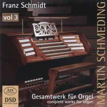Franz Schmidt (1874-1939): Orgelwerke Vol.3, Super Audio CD