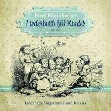 Josef Rheinberger (1839-1901): Liederbuch für Kinder op.152, CD