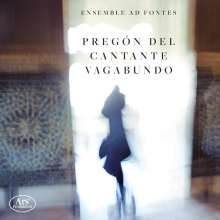 Ensemble Ad Fontes - Pregon Del Cantante Vagabundo, CD