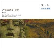 Wolfgang Rihm (geb. 1952): Vigilia für 6 Stimmen & Ensemble, Super Audio CD