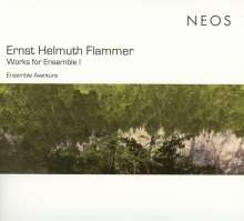 Ernst Helmuth Flammer (geb. 1949): Werke für Ensemble Vol.1, CD