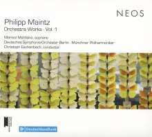Philipp Maintz (geb. 1977): Orchesterwerke Vol.1, CD