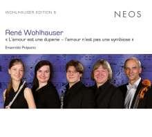 Rene Wohlhauser (geb. 1954): L'Amour est une duperie - l'amour n'est pas une symbiose (Kammeroper), CD