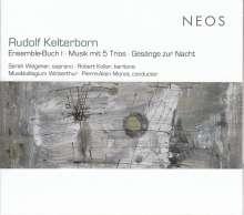 """Rudolf Kelterborn (geb. 1931): Liederzyklus """"Ensemble-Buch I"""" für Bariton & Instrumente, CD"""