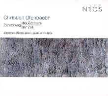 Christian Ofenbauer (geb. 1961): Zerstörung des Zimmers der Zeit 2000 für Klavier & Streichquartett, 2 CDs