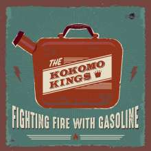 The Kokomo Kings: Fighting Fire With Gasoline, LP