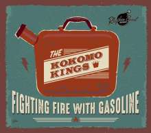 The Kokomo Kings: Fighting Fire With Gasoline, CD