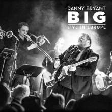 Danny Bryant: BIG - Live In Europe (180g), 2 LPs