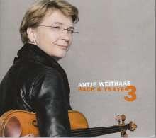 Antje Weithaas - Bach & Ysaye Vol.3, CD