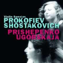 Natalia Prischepenko & Dina Ugorskaja - Violinsonaten von Prokofieff & Schostakowitsch, CD