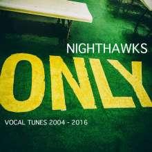 Nighthawks (Dal Martino/Reiner Winterschladen): Only Vocal Tunes 2004 - 2016, CD