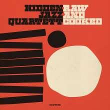 Hidden Jazz Quartett: Raw And Cooked, CD