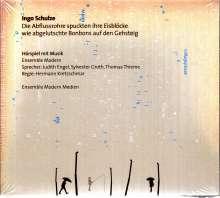 Ensemble Modern - Ingo Schulze: Die Abflussrohre spuckten ihre Eisblöcke wie abgelutschte Bonbons auf den Gehsteig, CD