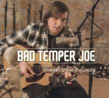 Bad Temper Joe: Tough Ain't Easy (Enhanced), CD