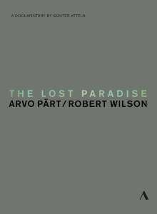 Arvo Pärt (geb. 1935): Arvo Pärt - The Lost Paradise, DVD