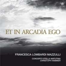 Francesca Lombardi Mazzulli - Et In Arcadia Ego, CD