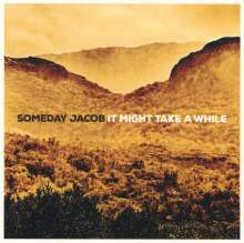 Someday Jacob: It Might Take A While, CD
