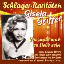 Gisela Griffel: Diesmal muss es Liebe sein, CD