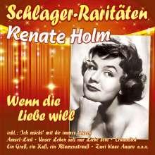 Renate Holm: Wenn die Liebe will (Schlager-Raritäten), CD