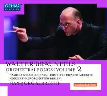 Walter Braunfels (1882-1954): Orchesterlieder Vol.2, CD