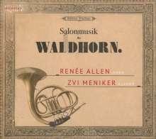 """Musik für Horn & Klavier """"Salonmusik für Waldhorn"""", CD"""