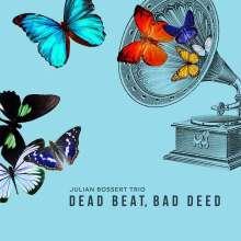 Julian Bossert: Dead Beat, Bad Deed, CD