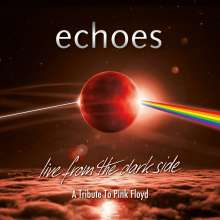 Echoes: Live From The Dark Side: A Tribute To Pink Floyd, 2 CDs und 1 Blu-ray Disc