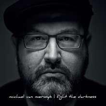 Michael van Merwyk: Fight The Darkness, CD