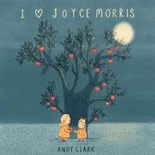 Andy Clark: I Love Joyce Morris, CD