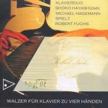 Robert Fuchs (1847-1927): Walzer für Klavier 4-händig, 2 CDs