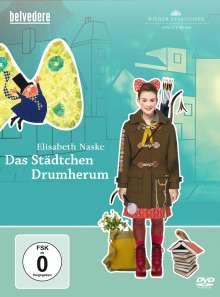 Elisabeth Naske (geb. 1963): Das Städtchen Drumherum (Kinderoper), DVD